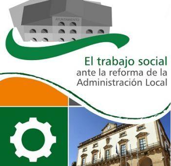 El Consejo general del Trabajo Social aplaude la decisión del Tribunal Constitucional de paralizar la aplicación de la reforma local en servicios sociales