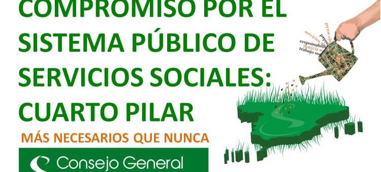 COMPROMISO POR EL SISTEMA PÚBLICO DE SERVICIOS SOCIALES, CUARTO PILAR. MÁS NECESARIOS QUE NUNCA