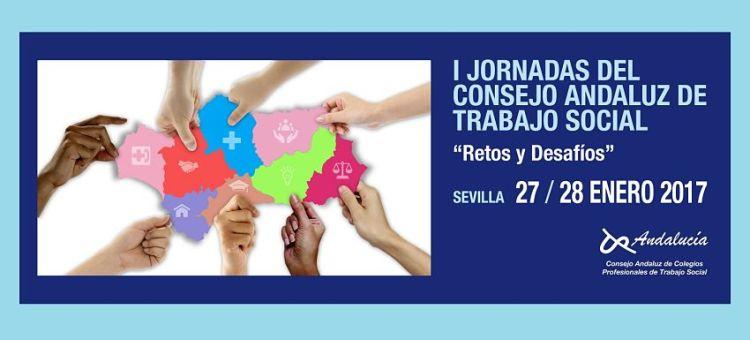 """I JORNADAS DEL CONSEJO ANDALUZ DE TRABAJO SOCIAL """"Retos y Desafíos"""""""