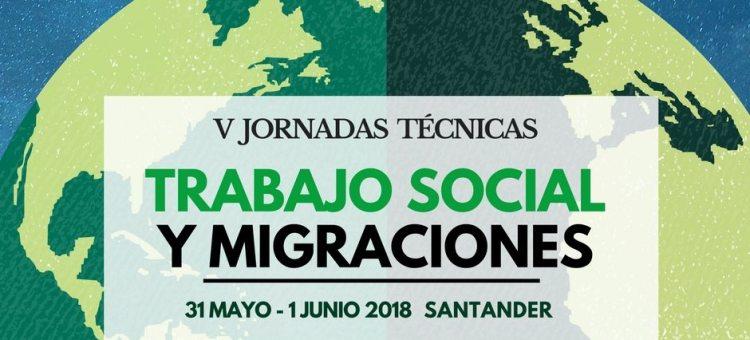 V JORNADAS TÉCNICAS: TRABAJO SOCIAL Y MIGRACIONES   MAYO/JUNIO 2018