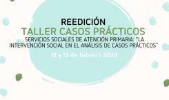 Reedición Taller de Casos Prácticos: Servicios Sociales de Atención Primaria. Días 12 y 13 de febrero